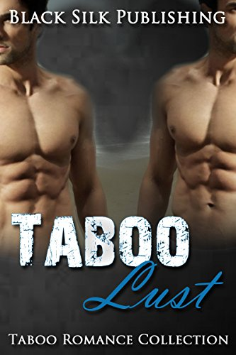 ROMANCE: MENAGE ROMANCE: Taboo Lust (Dad's Best Friend & Stepbrother Romance Collection) (Older Man Younger Woman MMF Bisexual New Adult Contemporary Romance)