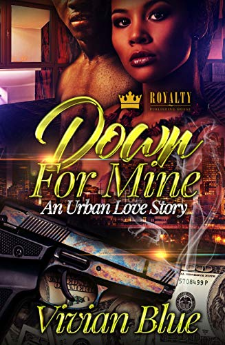 Down For Mine: An Urban Love Story