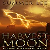 Harvest Moon: The Stargazers Trilogy, Book 2 | Summer Lee