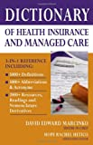 Dictionary of Health Insurance and Managed Care, , 0826149944