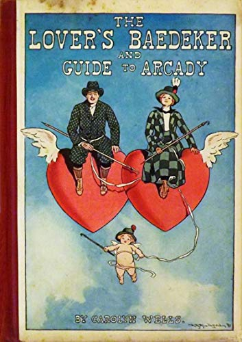 - The Lover's Baedeker and Guide to Arcady