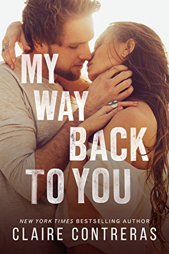 My Way Back to You (Second Chance Duet Book 2) (She Puts A Smile On My Face)