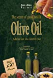 The Secrets of Good Health: Olive Oil
