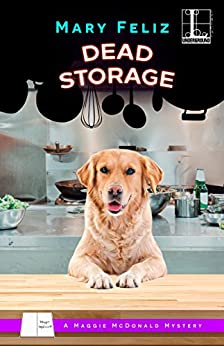 Dead Storage (A Maggie McDonald Mystery) by [Feliz, Mary]