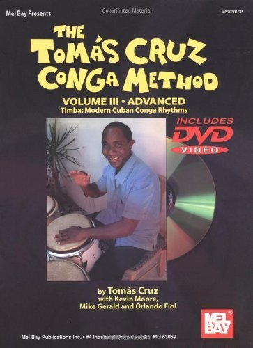 Mel Bay The Tomás Cruz Conga Method, Vol. III by Tomas Cruz (2004-03-01) (Dvd Maria Moore)