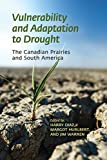 img - for Vulnerability and Adaptation to Drought on the Canadian Prairies book / textbook / text book