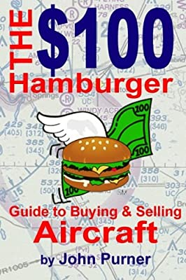 The $100 Hamburger Guide to Buying and Selling Aircraft