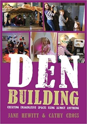 Book Den Building: Creating imaginative spaces using almost anything by Jane Hewitt (2015-12-04)