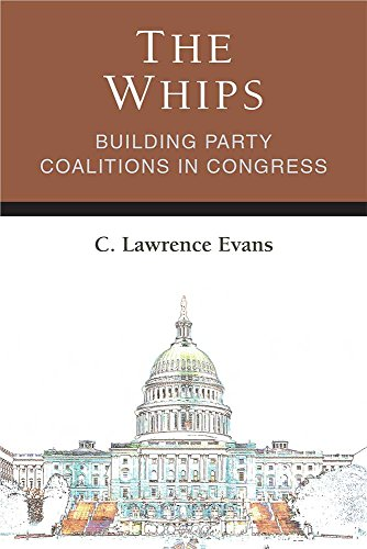 The Whips: Building Party Coalitions in Congress (Legislative Politics And Policy Making)