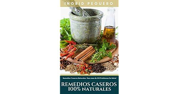 Amazon.com: Remedios Caseros 100% Naturales: Remedios ...