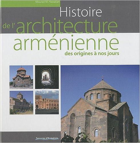 Histoire de l'architecture arménienne des origines à nos jours pdf
