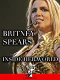 Britney Spears - Inside Her World