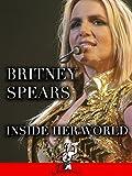 Britney Spears - Inside Her World