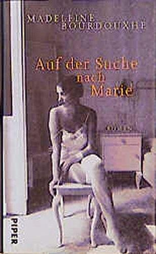 Auf der Suche nach Marie: Roman