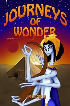 Journeys of Wonder, Volume 2 by [Bissett, Trysta A., Green, Lisa Gail, Kezsbom, Ian, Rose, Leslie S., Sipal, S. P.]