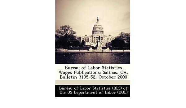 Bureau of labor statistics wages publications salinas ca