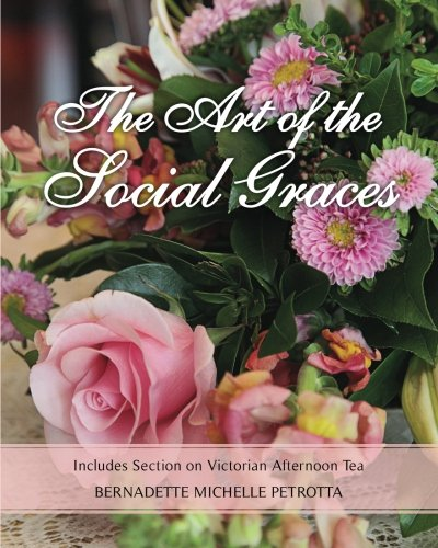 Download The Art of the Social Graces: Includes Section on Victorian Afternoon Tea (Volume 1) pdf