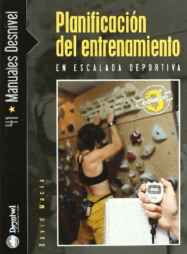 Descargar Libro Planificacion Del Entrenamiento En Escalada Deportiva ) David Macia
