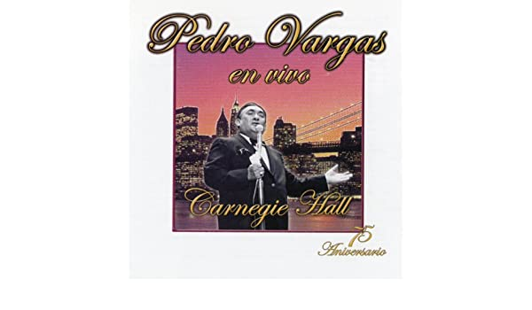 Pedro Vargas En El Carnegie Hall by Pedro Vargas on Amazon Music - Amazon.com