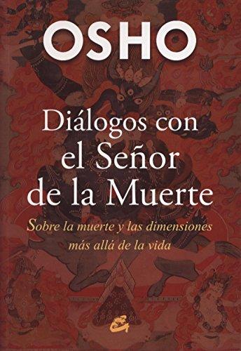 Dilogos Con El Seor De La Muerte Osho Libro Osho 1931 1990