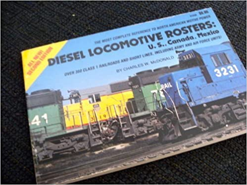 Book Diesel locomotive rosters: U.S., Canada, Mexico by Charles W McDonald (1986-08-02)