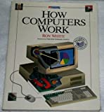 How Computers Work, White, Ron, 1562760947