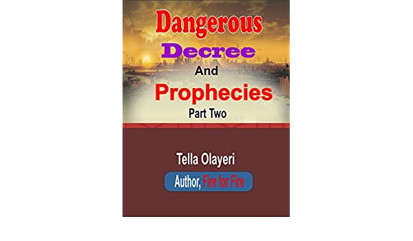Dangerous Decree And Prophecies part two: A Powerful Prayer