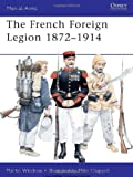 French Foreign Legion, 1872-1914, Martin Windrow, 1849083266
