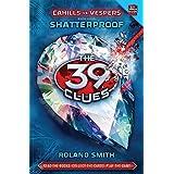 Shatterproof (The 39 Clues: Cahills vs. Vespers, Book 4)