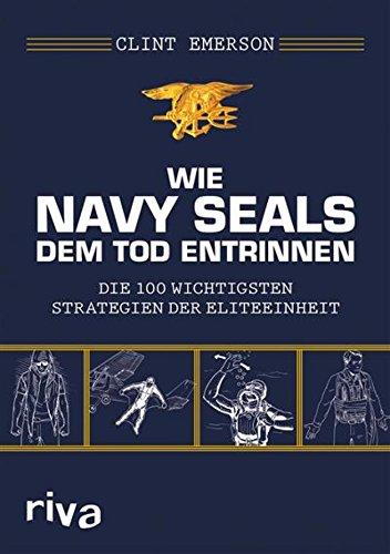 Das Survival-Handbuch der Navy SEALs Clint Emerson
