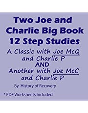 Two Joe and Charlie Big Book 12 Step Studies: A Classic with Joe McQ and Charlie P and Another with Joe McC and Charlie P PDF Worksheets Included