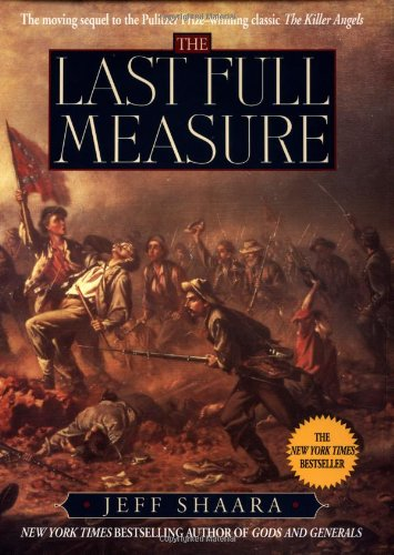 The Last Full Measure: A Novel of the Civil War (Civil War Trilogy)