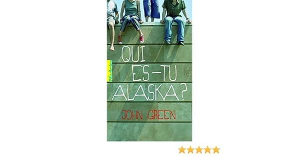 Qui es-tu Alaska ? (Pôle fiction) (French Edition)