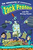 The Adventures of Commander Zack Proton and the Wrong Planet, Brian Anderson, 1416913661