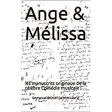 Ange & Mélissa: les manuscrits originaux de la célèbre Comédie musicale ! (French Edition)