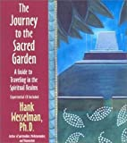 The Journey To The Sacred Garden: A Guide to Travelling in the Spiritual Realms: A Guide to Traveling in the Spiritual Realms (Little Books and CDs)