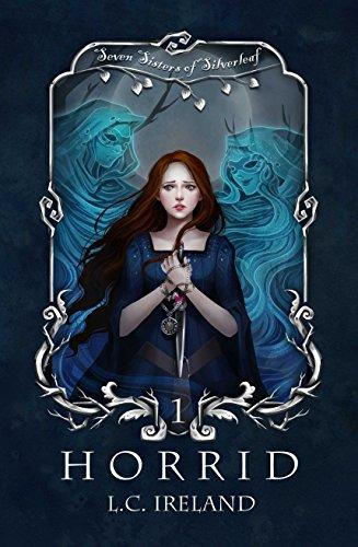 Horrid (Seven Sisters of Silverleaf Book 1) by [Ireland, L.C.]