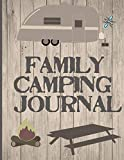 Family Camping Journal: Perfect RV Journal/Camping Diary or Gift for Campers or...