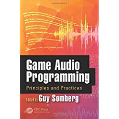 Game Audio Programming: Principles and Practices from CRC Press