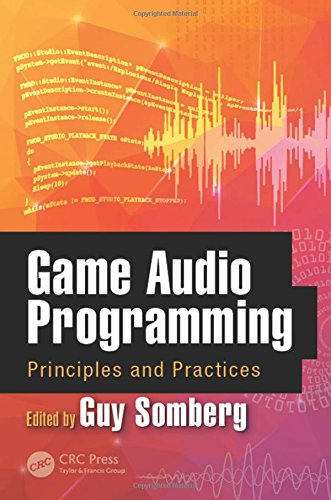 Game Audio Programming: Principles and Practices by CRC Press