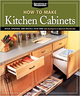 How To Make Kitchen Cabinets (Best of American Woodworker ...