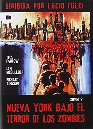 Zombi 2 - Nueva York Bajo el terror de los Zombies - Lucio Fulci - Tisa Farrow: Amazon.es: Cine y Series TV