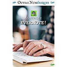 Maitrisez Evernote ! (French Edition)