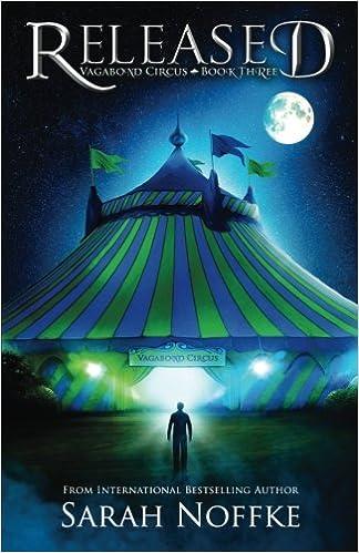Released (Vagabond Circus) (Volume 3): Sarah Noffke