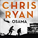 Osama: The First Casualty of War Is the Truth, the Second Is Your Soul Audiobook by Chris Ryan Narrated by Michael Roberts