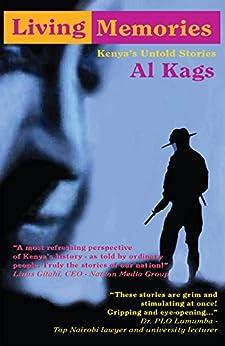 Living Memories: Kenya's Untold Stories by [Kags, Al]