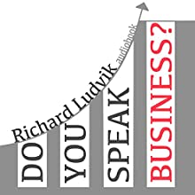 Do You Speak Business? English Version Audiobook by Richard Ludvik Narrated by Richard Ludvik