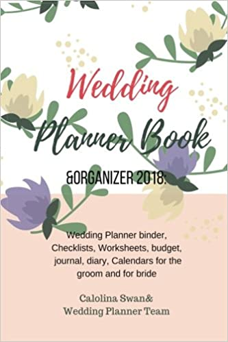 Wedding planner book and organizer 2018 wedding planner organizer wedding planner book and organizer 2018 wedding planner organizer binder checklists worksheets budget journal diary calendars for the groom and for junglespirit Choice Image