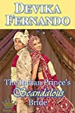 The Indian Prince's Scandalous Bride: Royal Romance (Romancing the Royals Book 4)