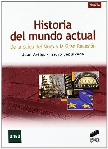 Historia del mundo actual: Amazon.es: Juan Avilés Farré ...